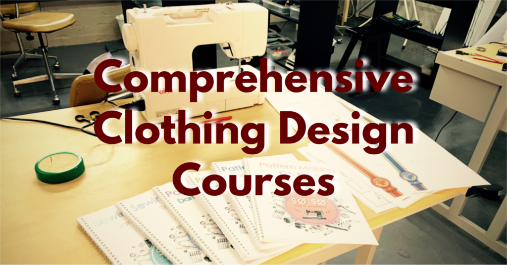 Comprehensive Clothing Design Certificate