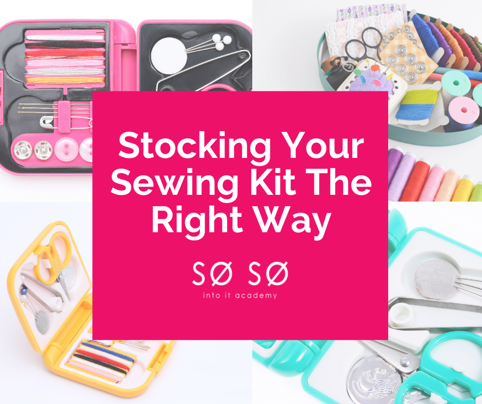 Stocking Your Sewing Kit The Right Way