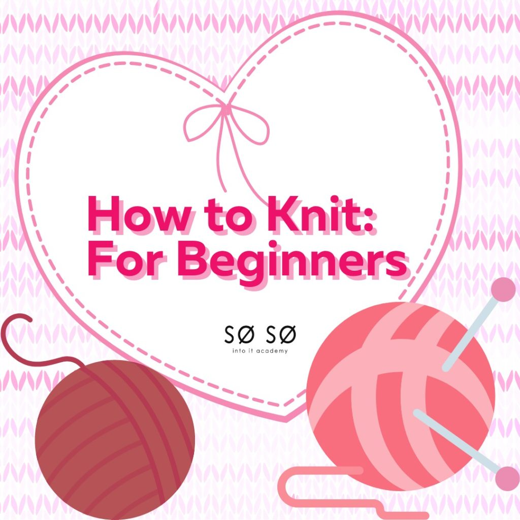 How to Knit: For Beginners